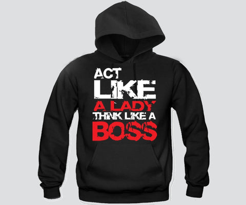 Act Like A Lady Think Like A Boss Hoodie Funny and Music