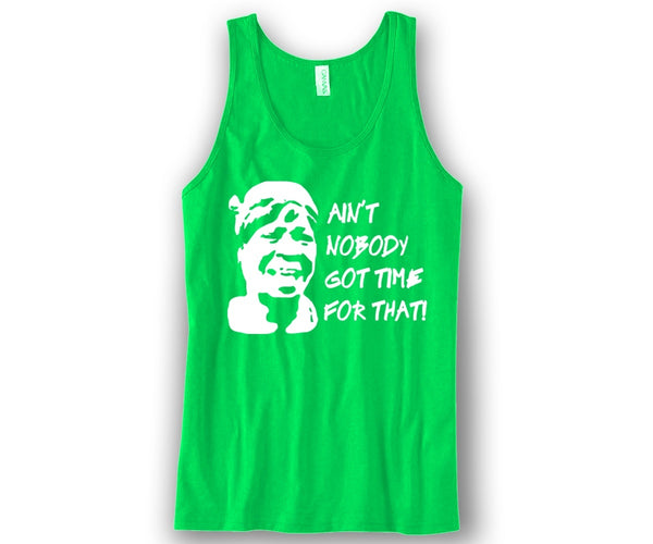Ain't Nobody got time for that Unisex Tank Top Funny and Music