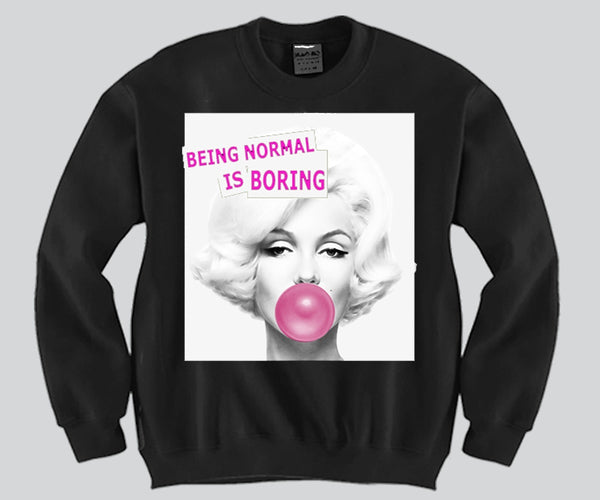 Being Normal is boring Marlyin Monroe Unisex Crewneck Funny and Music