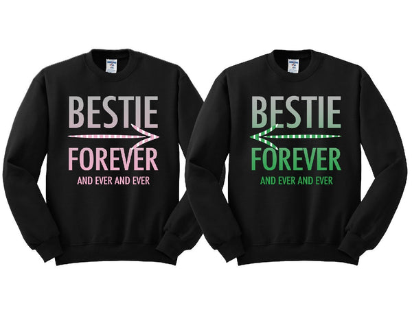 Bestie Forever and Ever and Ever Girl BFFS Sweatshirts