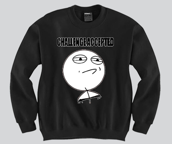 Challenge Accepted Crewneck Funny and Music