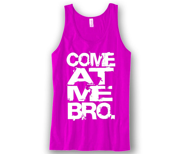 Come At Me Bro Unisex Tank Top Funny and Music