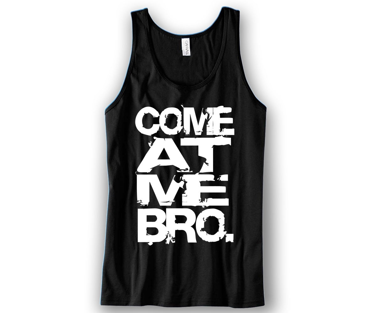 d3e85c50222451 Come At Me Bro Unisex Tank Top Funny and Music
