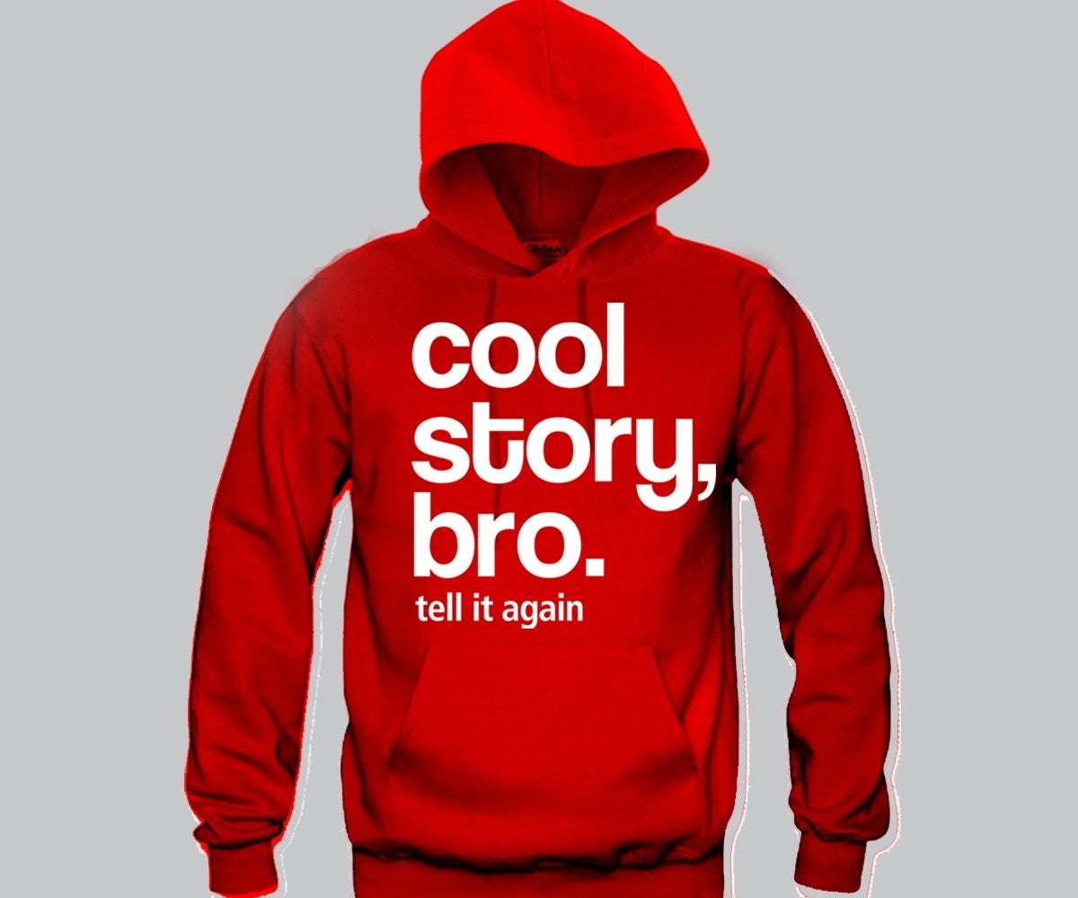 cool story bro tell it again hoodie funny and music