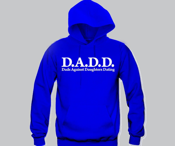 D.A.D.D Dads against daughter dating Hoodie