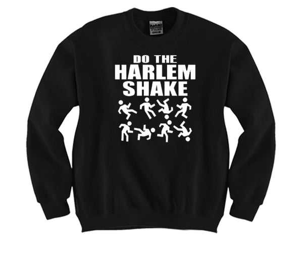 Do The Harlem Shake Unisex Crewneck Funny and Music
