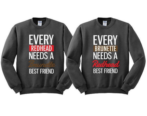 Every Brunette and Every Redhead Girl BFFS Sweatshirts