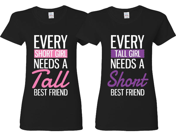 Every Short and Every Tall Girl BFFS T-shirts