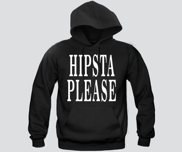 Hipsta Please Unisex Hooded Sweatshirt Funny and Music