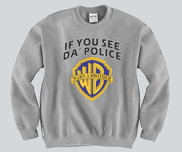 If You See DA Police Warn a brother Crewneck Funny and Music
