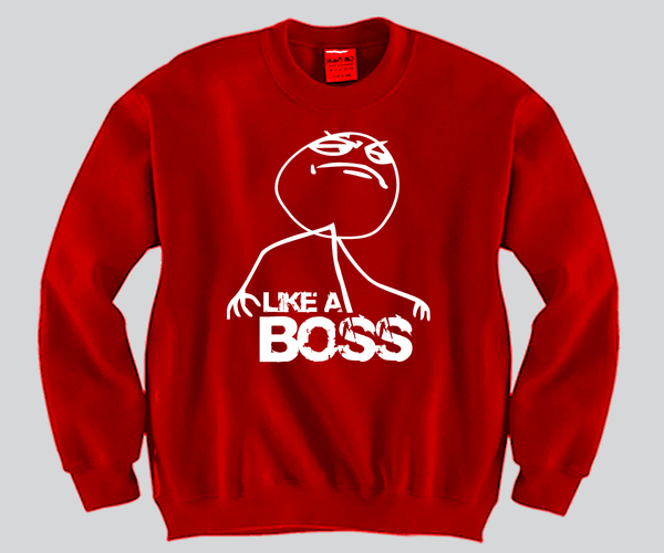 Like A Boss Crewneck Funny and Music