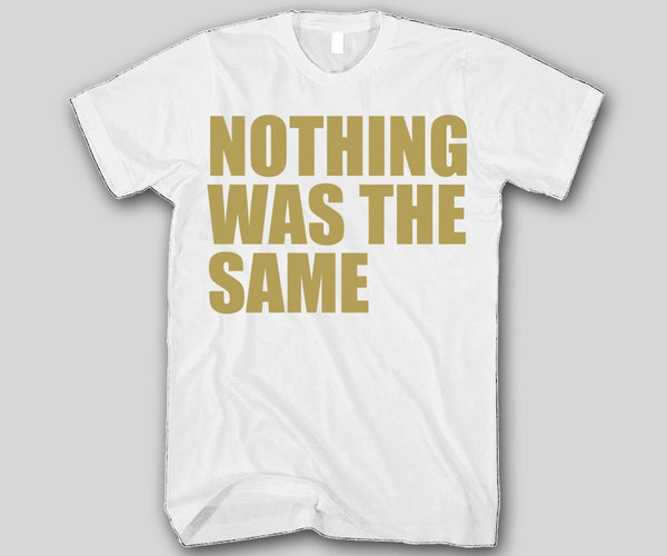 Nothing Was The Same Gold Unisex T-shirt Funny and Music