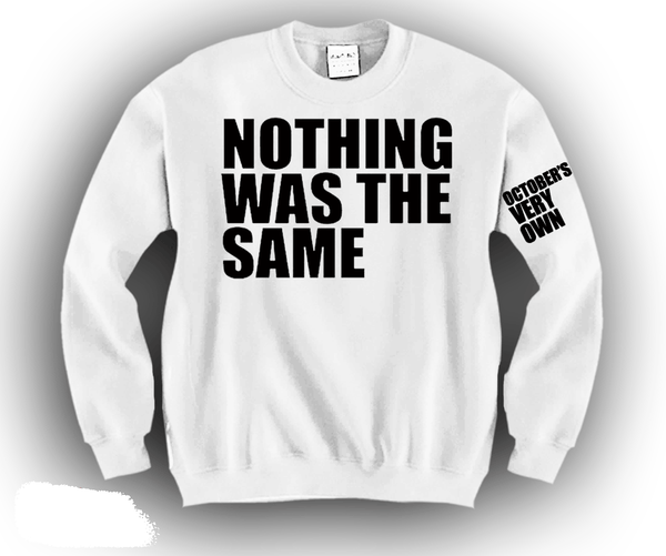 Nothing Was The Same Unisex Crewneck Funny and Music