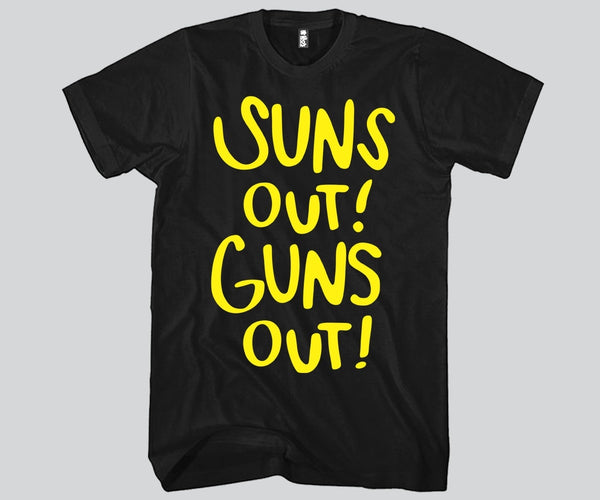Suns Out Guns Out Unisex T-shirt Funny and Music