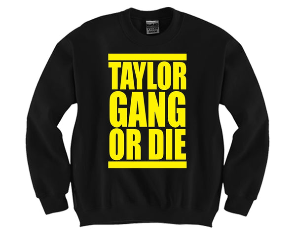 Taylor Gang Or Die Unisex Crewneck Funny and Music