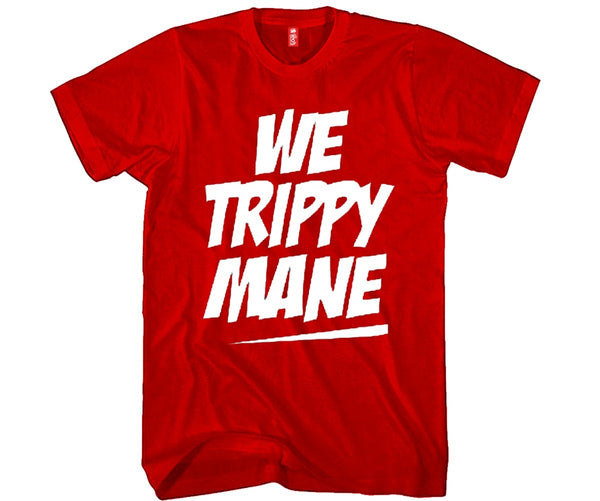 We Trippy Mane Unisex T-shirt Funny and Music