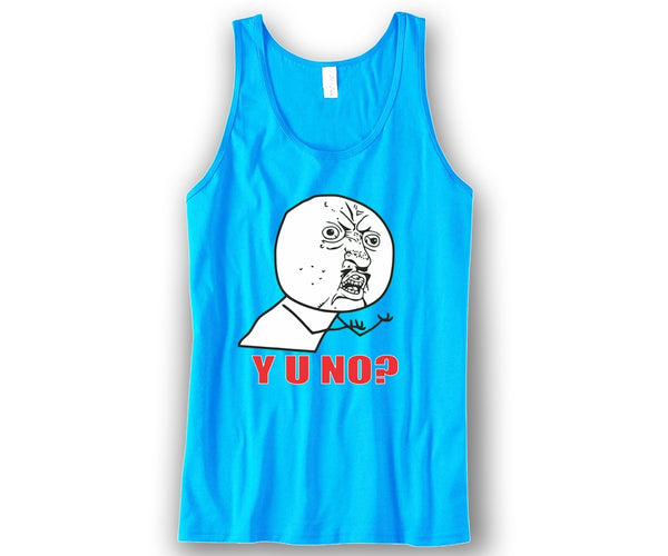 Y U No ? Unisex Tank Top Funny and Music