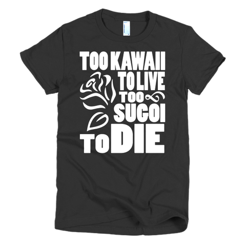 Too Kawaii to Live, Too Sugoi to Die  - Ladies Cut