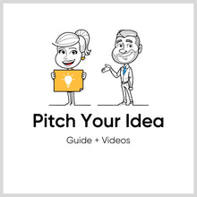 Load image into Gallery viewer, Pitch Your Idea Guide + Videos