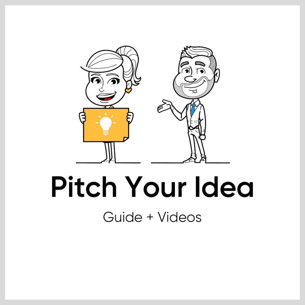 Pitch Your Idea Guide + Videos
