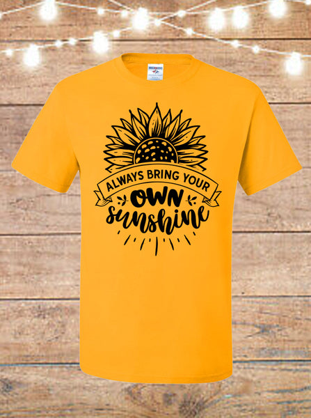 Always Bring Your Own Sunshine T-Shirt