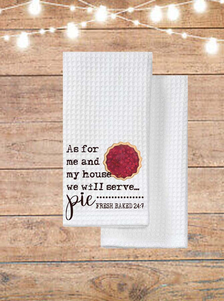 As For Me And My House We Will Serve Pie Kitchen Towel