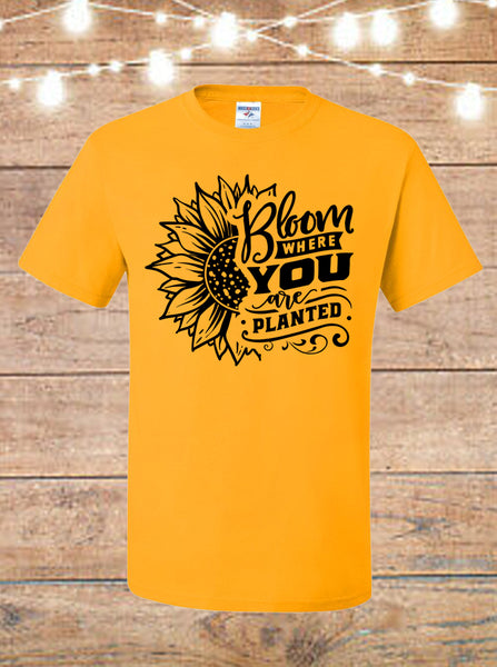 Bloom Where You Are Planted Sunflower T-Shirt