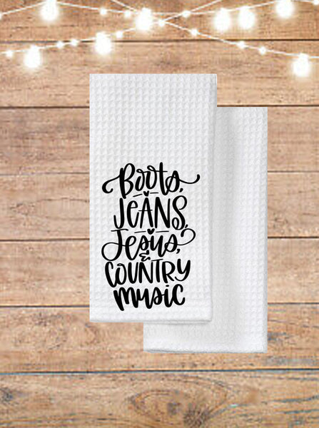 Boots Jeans Jesus and Country Music Kitchen Towel
