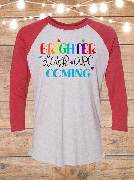 Brighter Days Are Coming Raglan T-Shirt