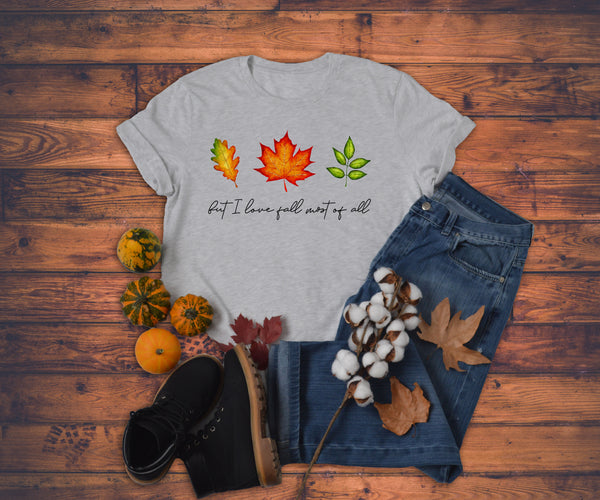 But I Love Fall Most Of All T-Shirt