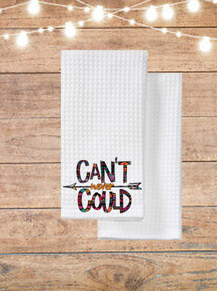 Can't Never Could Kitchen Towel