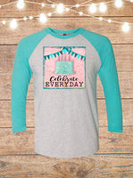 Celebrate Everyday Raglan T-Shirt