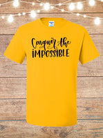 Conquer The Impossible T-Shirt