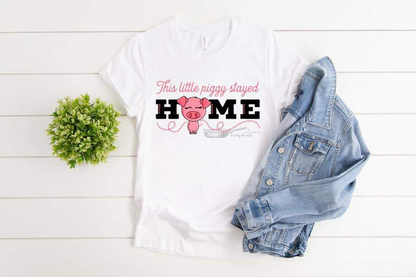 This Little Piggy Stayed Home T-Shirt