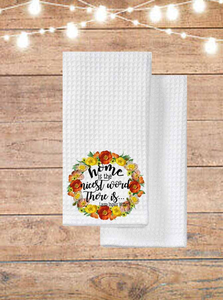 Home Is The Nicest Word There Is Kitchen Towel