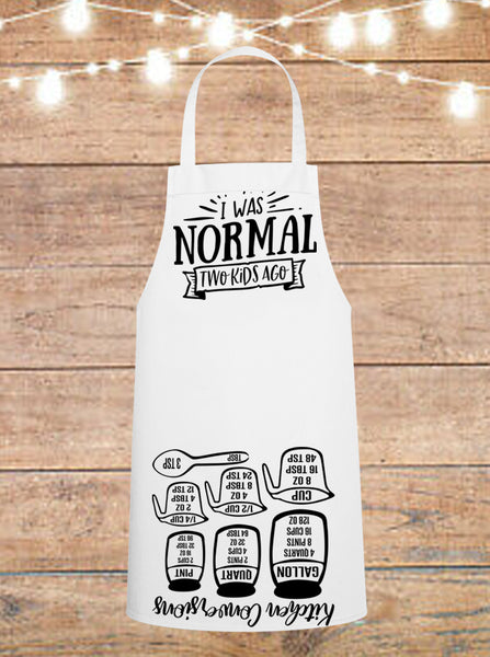 I Was Normal Two Kids Ago Cheat Sheet Apron