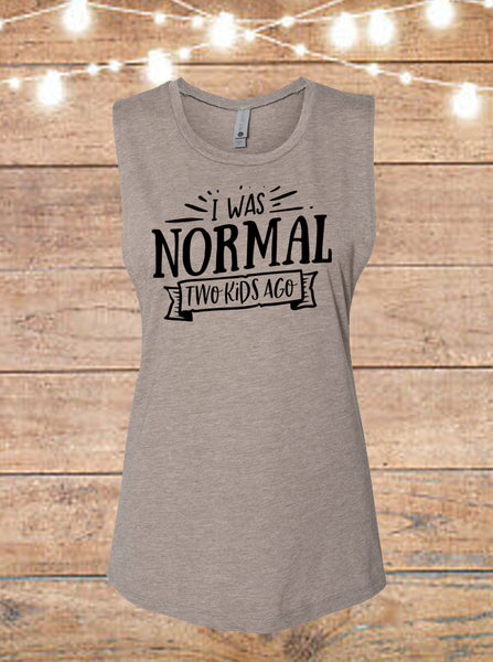 I Was Normal Two Kids Ago Sleeveless T-Shirt