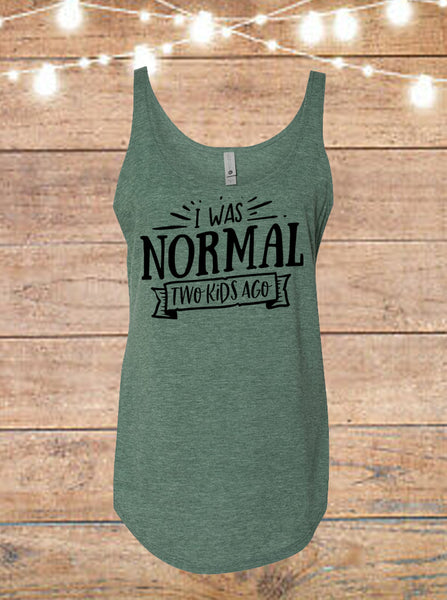 I Was Normal Two Kids Ago Tank Top