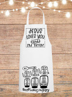 Jesus Loves You And I'm Tryin' Cheat Sheet Apron