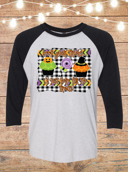 Keep Your Tricks I'm Just Here For The Treats Halloween Raglan T-Shirt