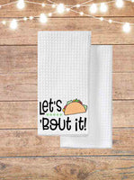 Let's Taco Bout It Kitchen Towel