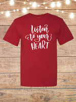 Listen To Your Heart T-Shirt