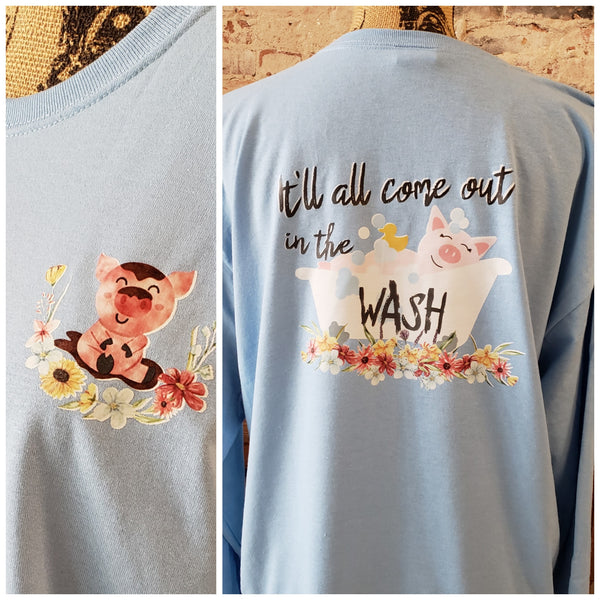 It'll All Come Out In The Wash T-shirt