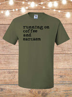 Running On Coffee And Sarcasm T-Shirt