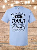 She Believed She Could But She Was Really Tired So She Didn't T-shirt