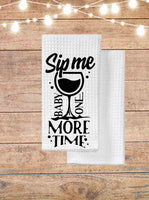 Sip Me Baby One More Time Kitchen Towel