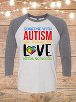 Someone With Autism Taught Me Love Needs No Words Raglan T-Shirt