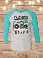 Teaching Is My Jam Raglan T-Shirt