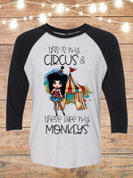 This Is My Circus and These Are My Monkeys Raglan T-Shirt