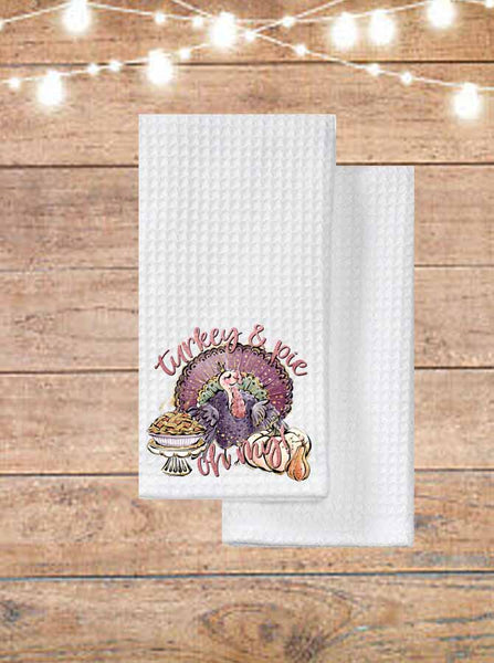 Turkey And Pie Oh My Thanksgiving Kitchen Towel